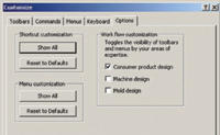 Figure 3. If you happen to be involved with machine design, mold design, or consumer product design, you can choose one of these workflows to display the toolbars and menus that you are most likely to use for your design work.