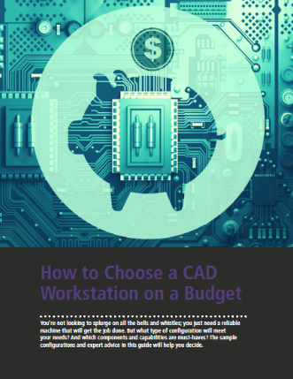 How to Choose a CAD Workstation on a Budget -- 2018 Edition