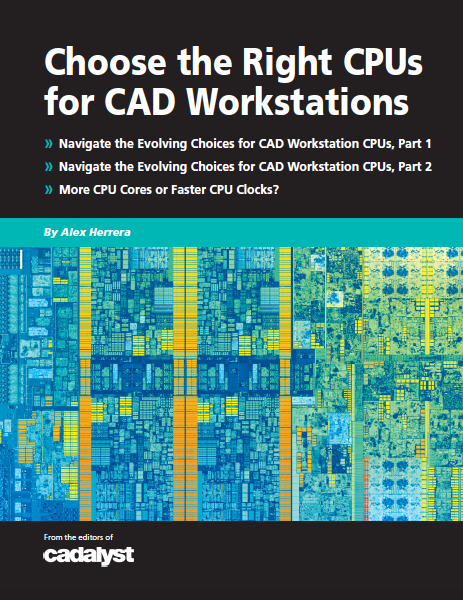 Choose the Right CPUs for CAD Workstations