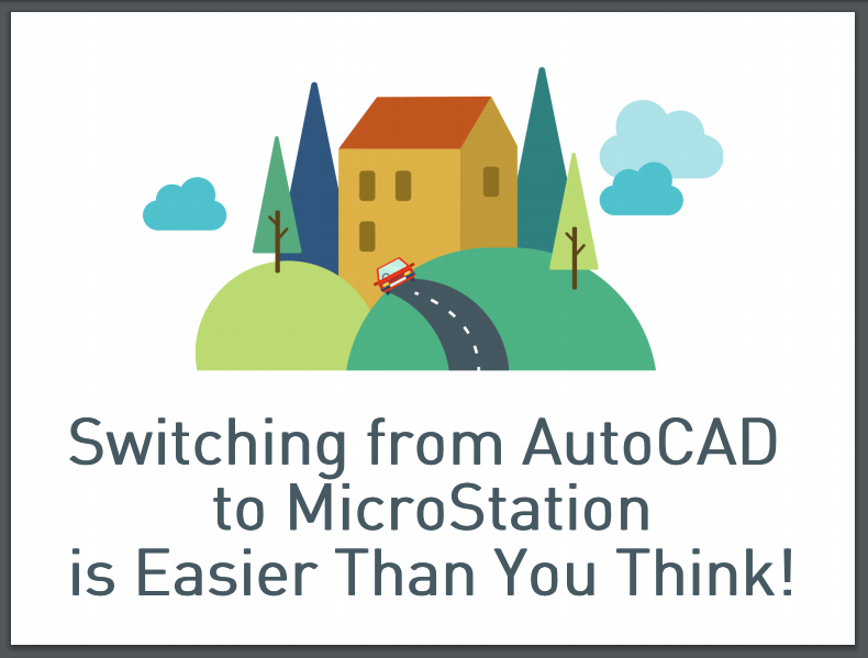 10 Things that Make Moving from AutoCAD to MicroStation Easier Than You Think